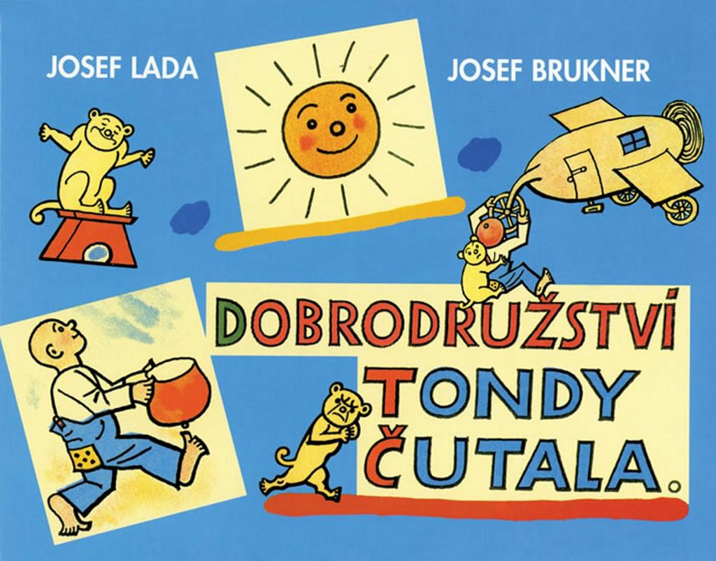 Dobrodružství Tondy Čutala - Josef Brukner, Josef Lada