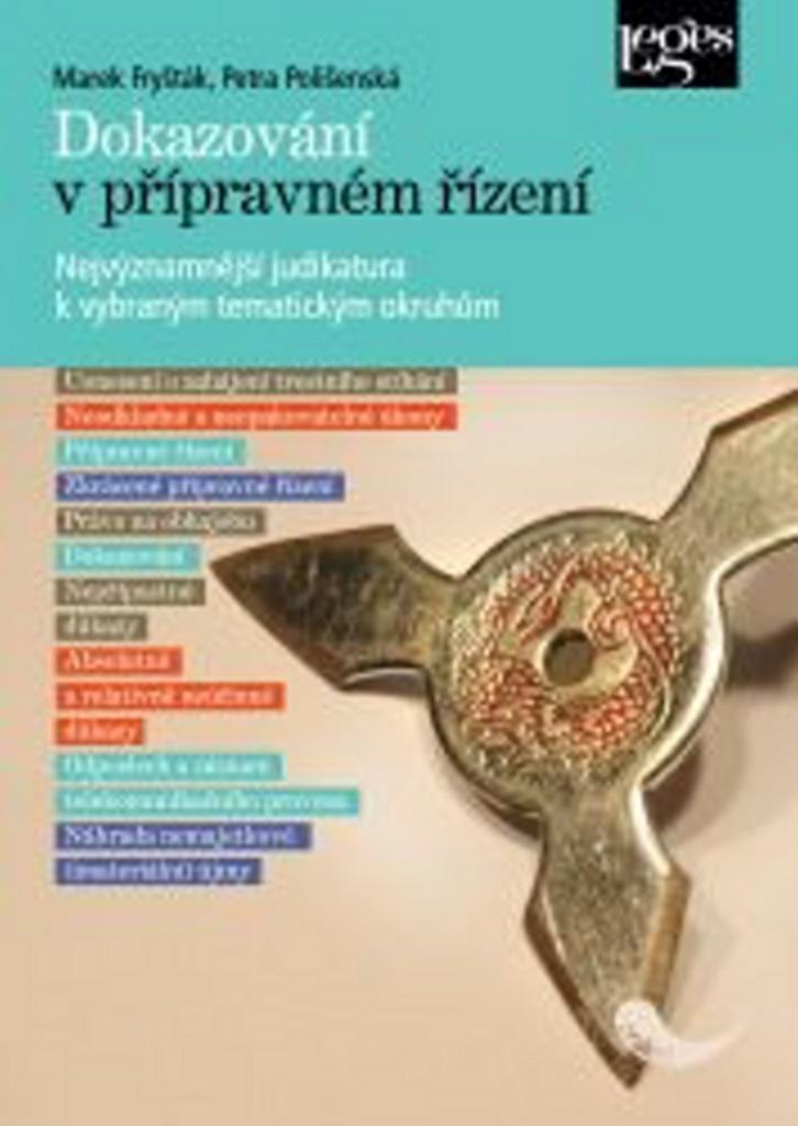 Dokazování v přípravném řízení - Petra Polišenská, Marek Fryšták