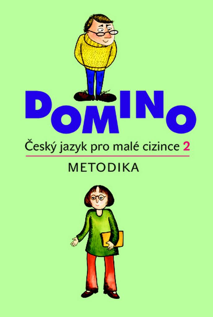Domino Český jazyk pro malé cizince 2 - metodika + CD - Svatava Škodová