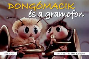 Obrázok Dongómacik és a gramofon