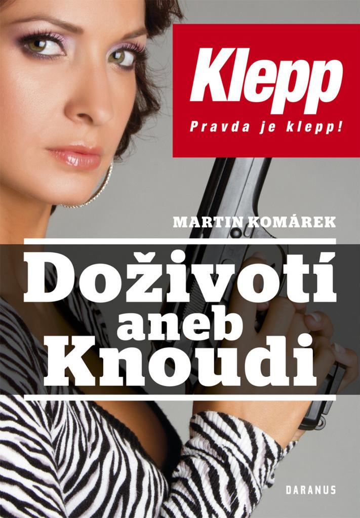 Doživotí aneb Knoudi - Martin Komárek