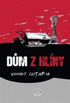Dům z hlíny - Woody Guthrie