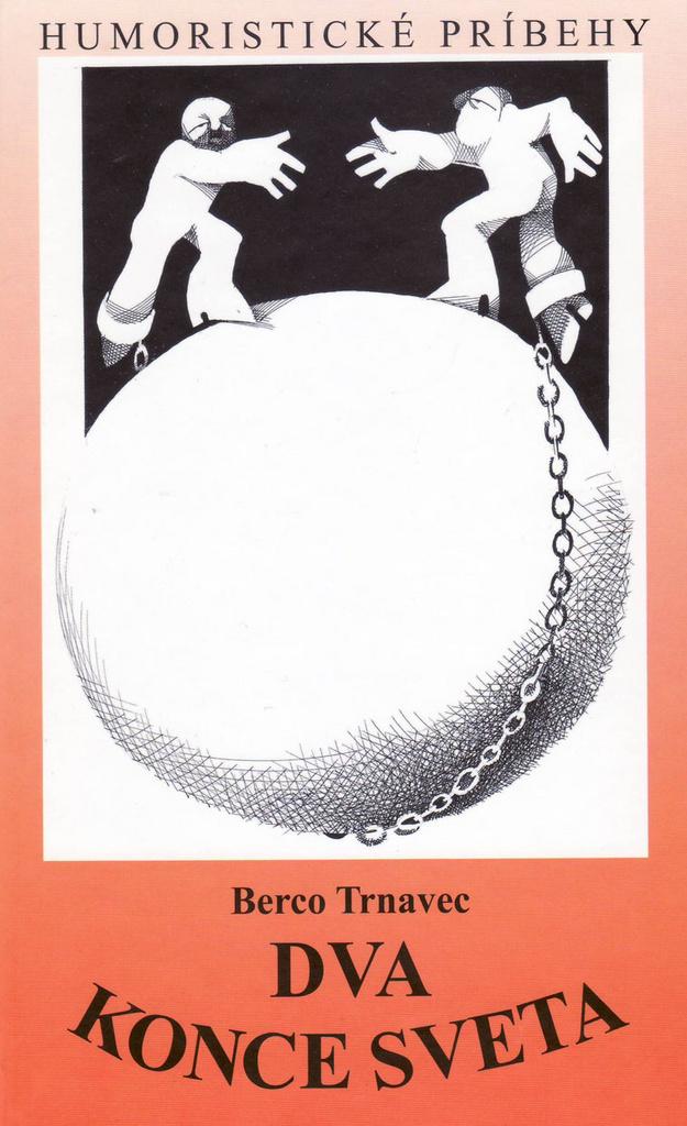 Dva konce sveta - Berco Trnavec