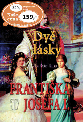 Obrázok Dvě lásky Františka Josefa I.