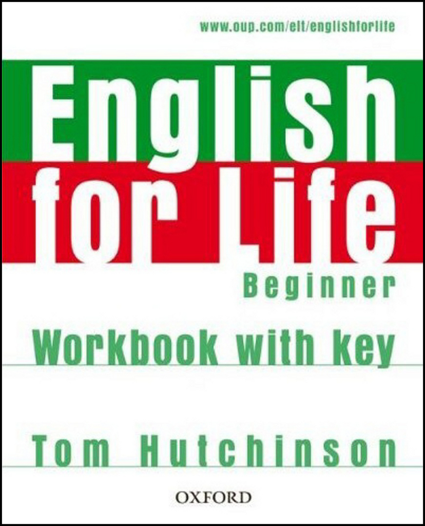 English for Life Beginner Workbook with Key - Tom Hutchinson