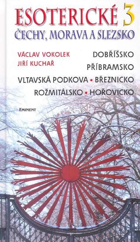 Esoterické Čechy, Morava a Slezsko 3 - Václav Vokolek, Jiří Kuchař