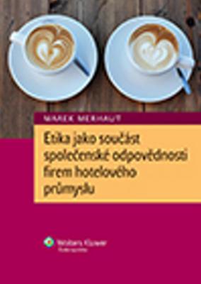 Etika jako součást společenské odpovědnosti firem hotelového průmyslu