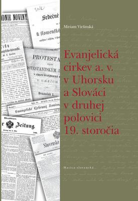 Obrázok Evanjelická  cirkev a. v. v Uhorsku a Slováci v druhej polovici 19. storočia