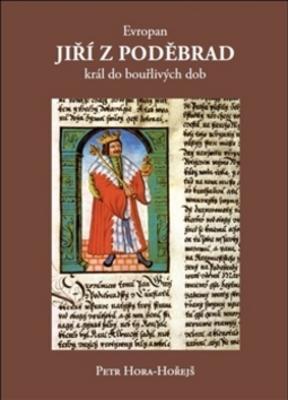 Obrázok Evropan Jiří z Poděbrad král do bouřlivých dob