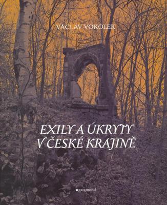 Exily a úkryty v české krajině