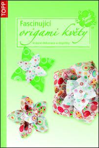 Fascinující origami květy