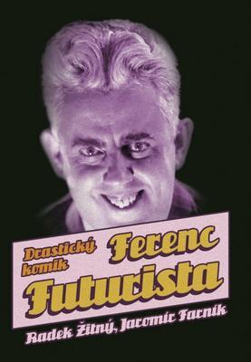 Ferenc Futurista Drastický komik