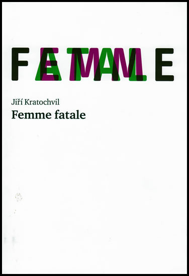 Femme fatale - Jiří Kratochvíl