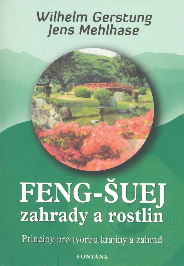 Feng-Šuej zahrady a rostlin - Jens Mehlhase, Wilhelm Gerstung