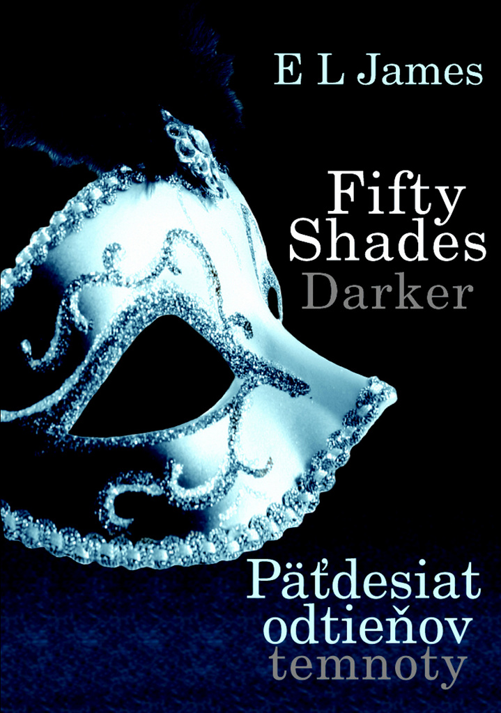 Fifty Shades Darker Päťdesiat odtieňov temnoty - E L James