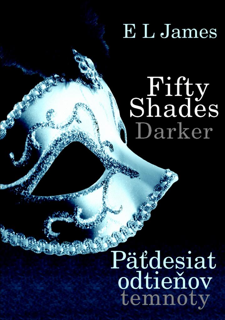 Fifty Shades Darker Päťdesiat odtieňov temnoty - E L James