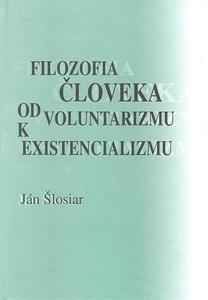 Obrázok Filozofia človeka od voluntarizmu k existencializmu