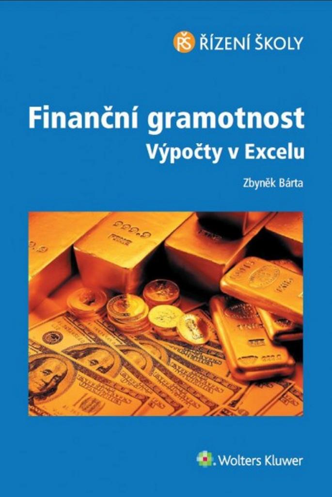Finanční gramotnost Výpočty v Excelu - Zbyněk Bárta
