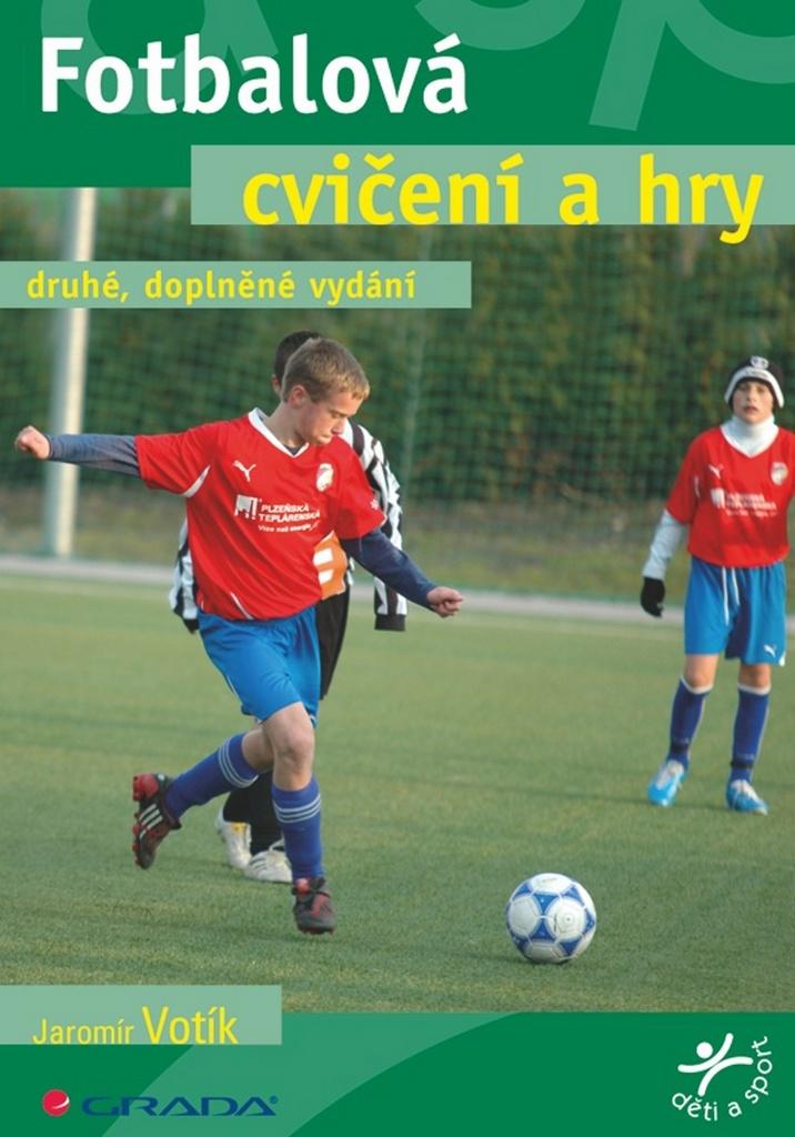 Fotbalová cvičení a hry - Jaromír Votík