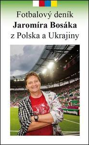 Obrázok Fotbalový deník Jaromíra Bosáka z Polska a Ukrajiny