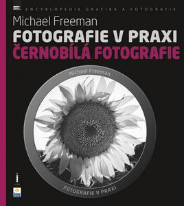 Obrázok Fotografie v praxi ČERNOBÍLÁ FOTOGRAFIE