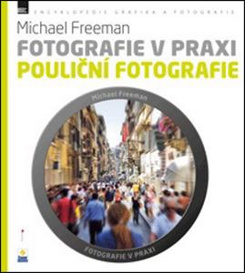 Obrázok Fotografie v praxi POULIČNÍ FOTOGRAFIE