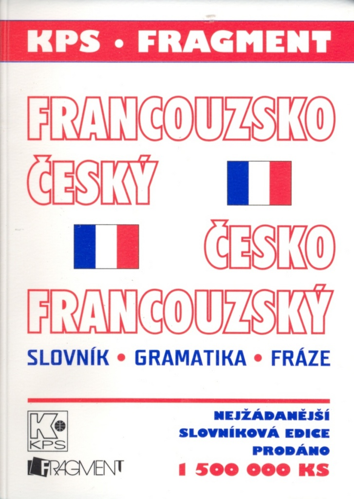 Francouzsko-český česko-francouzský slovník gramatika fráze - Kolektiv autorů