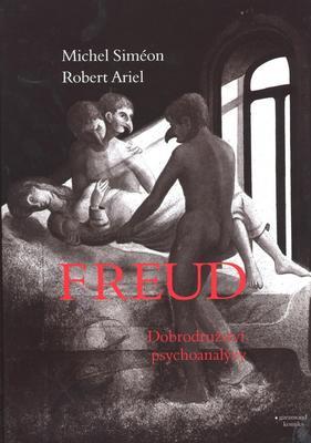 Freud Dobrodružství psychoanalýzy