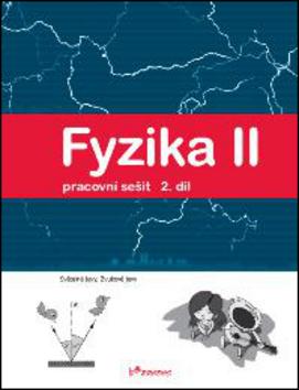 Fyzika II 2.díl Pracovní sešit - doc. Mgr. Pavel Banáš Ph.D.