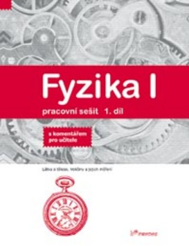 Fyzika I Pracovní sešit 1 díl - RNDr. Josef Molnár CSc.