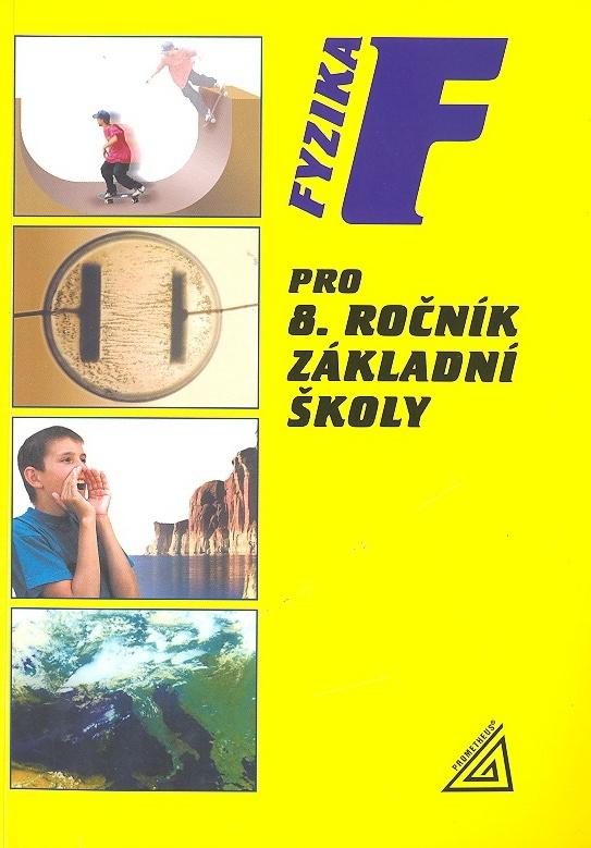Fyzika pro 8. ročník základní školy - Růžena Kolářová, Jiří Bohuněk