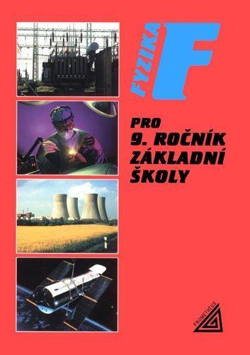 Fyzika pro 9. ročník základní školy - Jiří Bohuněk, Růžena Kolářová