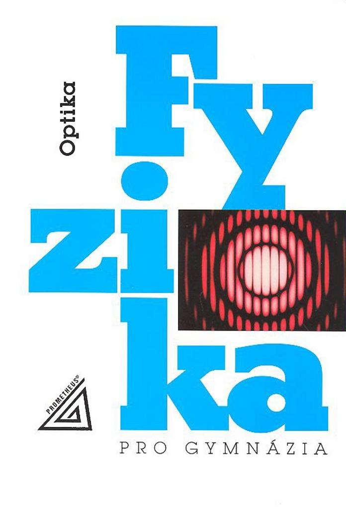 Fyzika pro gymnázia Optika - Oldřich Lepil
