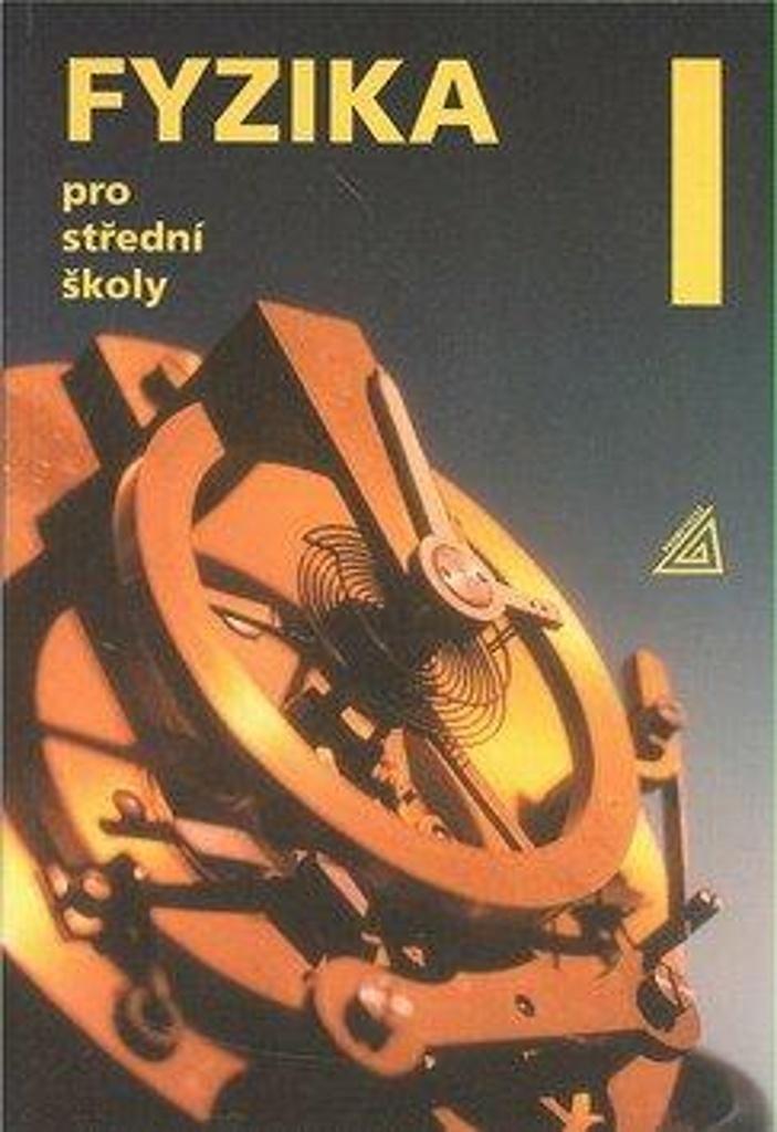 Fyzika 1 pro střední školy - Renata Hýblová, Milan Bednařík, Oldřich Lepil