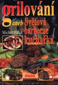 Obrázok Grilování aneb Světová barbecue kuchařka
