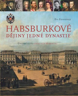 Habsburkové Dějiny jedné dynastie