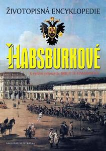 Obrázok Habsburkové Životopisná encyklopedie