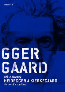 Obrázok Heidegger a Kierkegaard Na cestě k myšlení