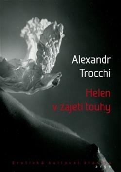 Helen v zajetí touhy - Alexander Trocchi
