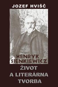 Obrázok Henryk Sienkiewicz Život a literárna tvorba