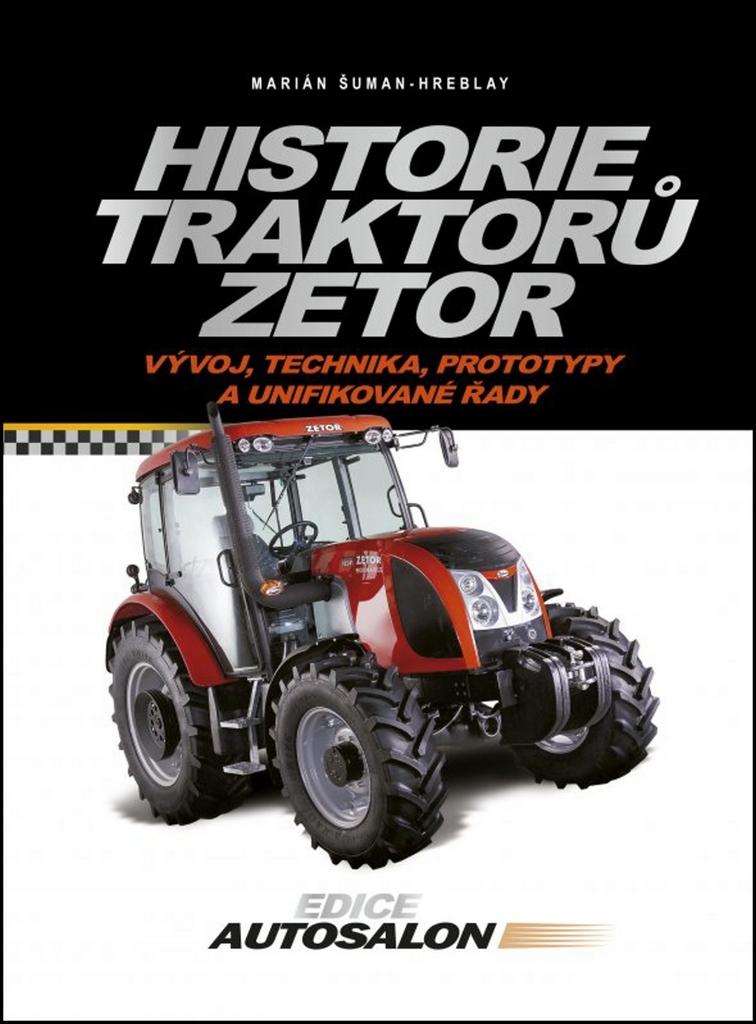 Historie traktorů Zetor - Marián Šuman - Hreblay