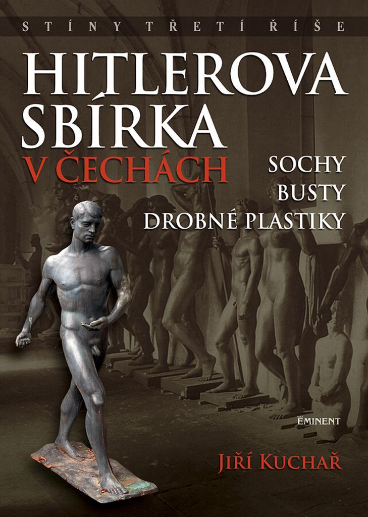 Hitlerova sbírka v Čechách - Jiří Kuchař