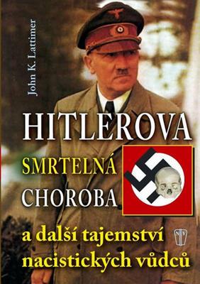 Picture of Hitlerova smrtelná choroba a další tajemství nacistických vůdců