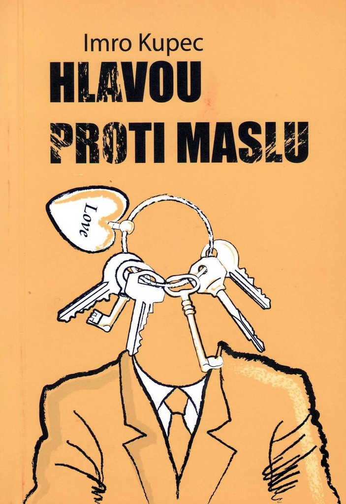 Hlavou proti maslu - Imro Kupec