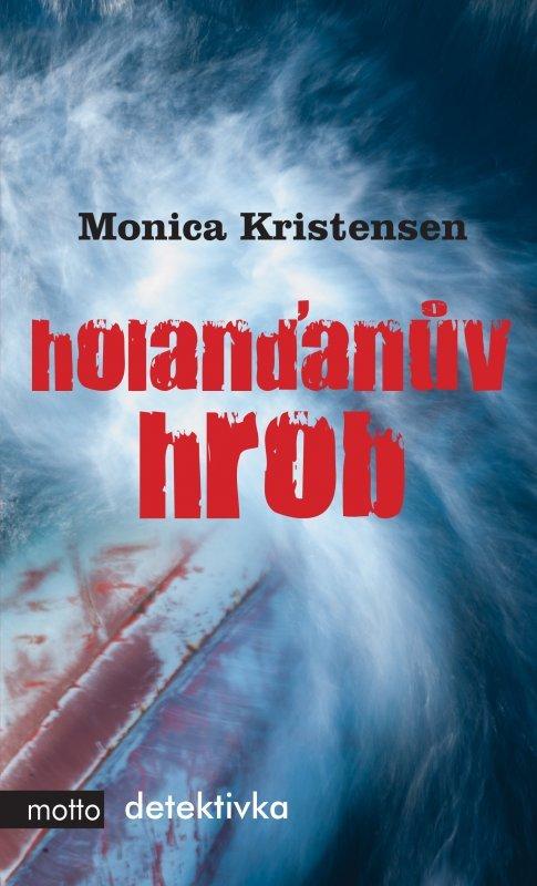 Holanďanův hrob - Monica Kristensen