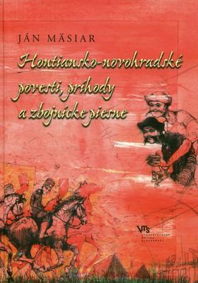 Obrázok Hontiansko-novohradské povesti, príhody a zbojnícke piesne
