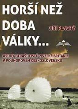Horší než doba války ... - Jiří Plachý