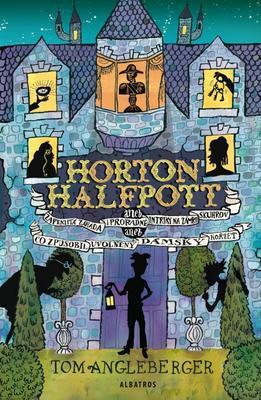 Obrázok Horton Halfpott aneb Zapeklitá záhada a proradné intriky na zámku Skuhrov
