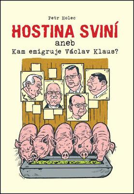 Obrázok Hostina sviní aneb Kam emigruje Václav Klaus?