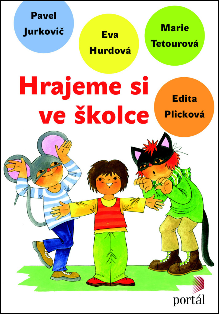 Hrajeme si ve školce - Edita Plicková, Eva Hurdová, Marie Tetourová, Pavel Jurkovič